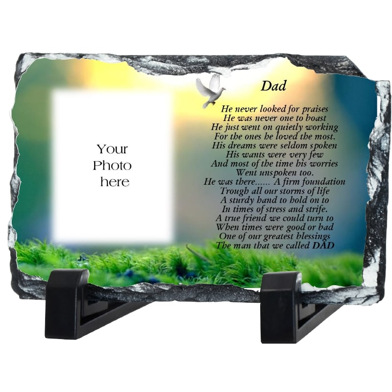Dad Remembrance slate – He never looks for praises