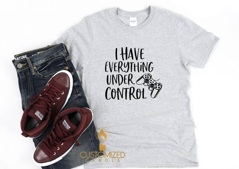 Gamer Tshirt – I have everything under control